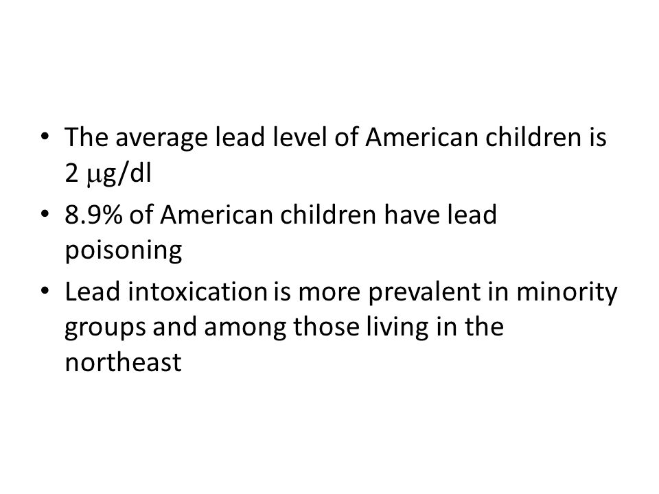 The average lead level of American children is 2 g/dl