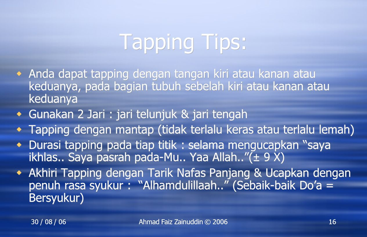 SEFT Training 30 Agustus 2006. Tapping Tips: