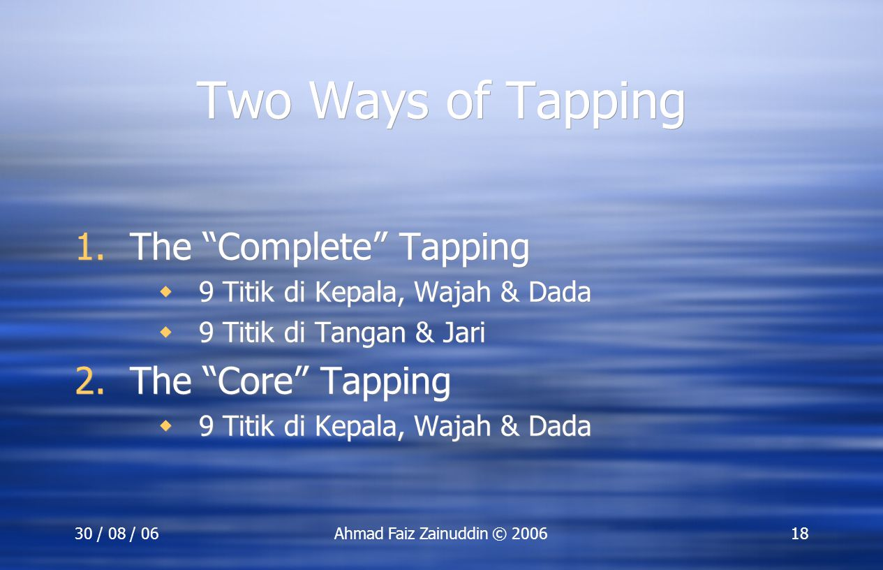 Two Ways of Tapping The Complete Tapping The Core Tapping