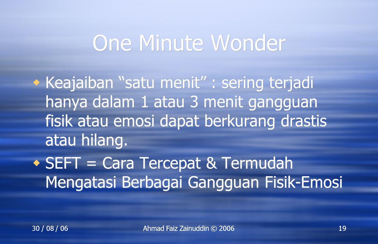 One Minute Wonder Keajaiban satu menit : sering terjadi hanya dalam 1 atau 3 menit gangguan fisik atau emosi dapat berkurang drastis atau hilang.