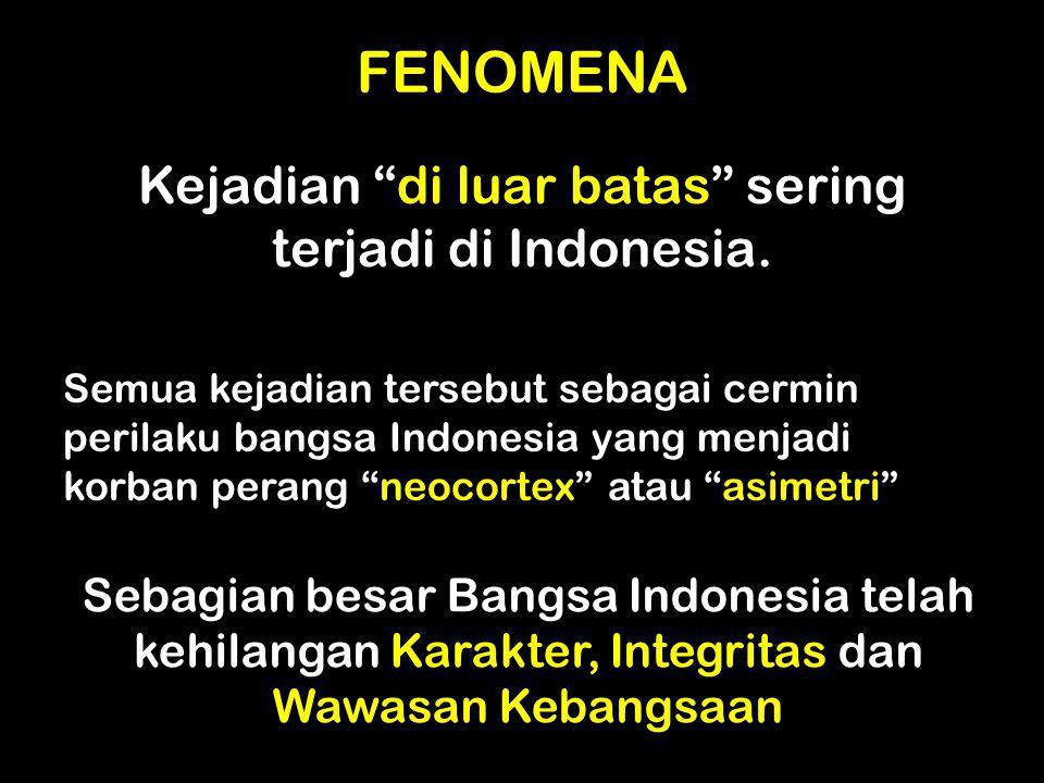 Kejadian di luar batas sering terjadi di Indonesia.