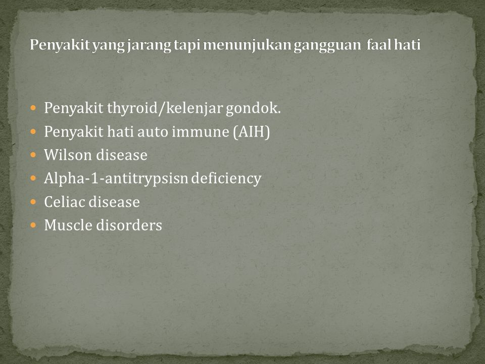 Penyakit yang jarang tapi menunjukan gangguan faal hati