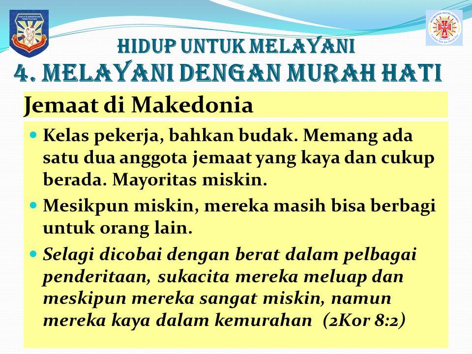 4. MELAYANI dengan Murah Hati