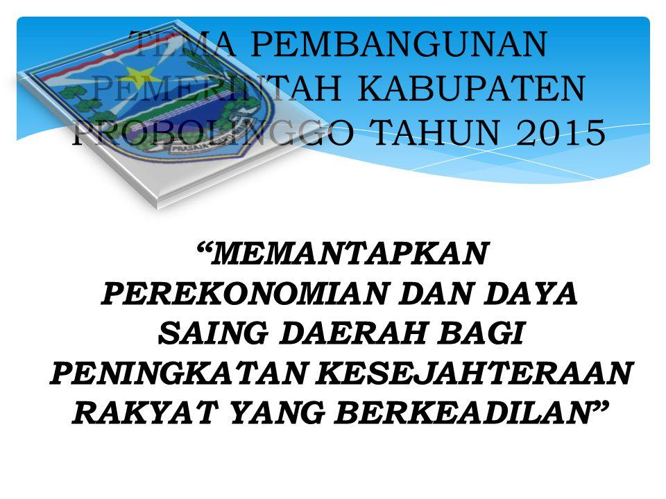 TEMA PEMBANGUNAN PEMERINTAH KABUPATEN PROBOLINGGO TAHUN 2015