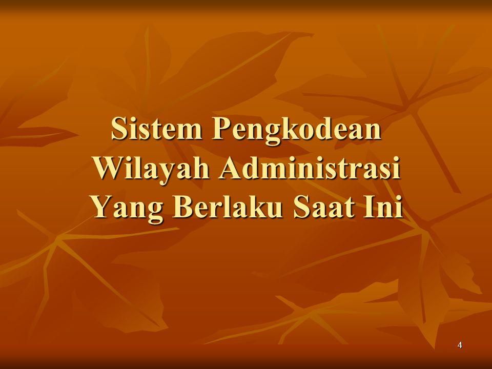 Sistem Pengkodean Wilayah Administrasi Yang Berlaku Saat Ini