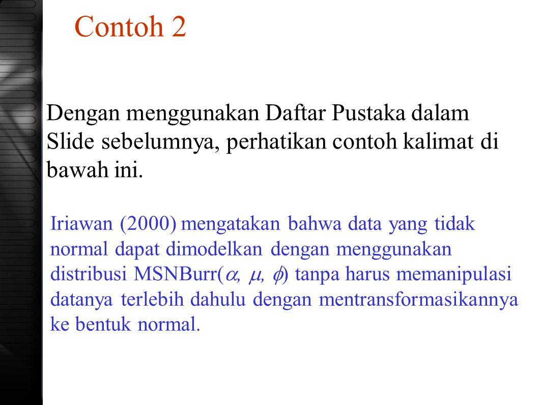 Contoh 2 Dengan menggunakan Daftar Pustaka dalam Slide sebelumnya, perhatikan contoh kalimat di bawah ini.