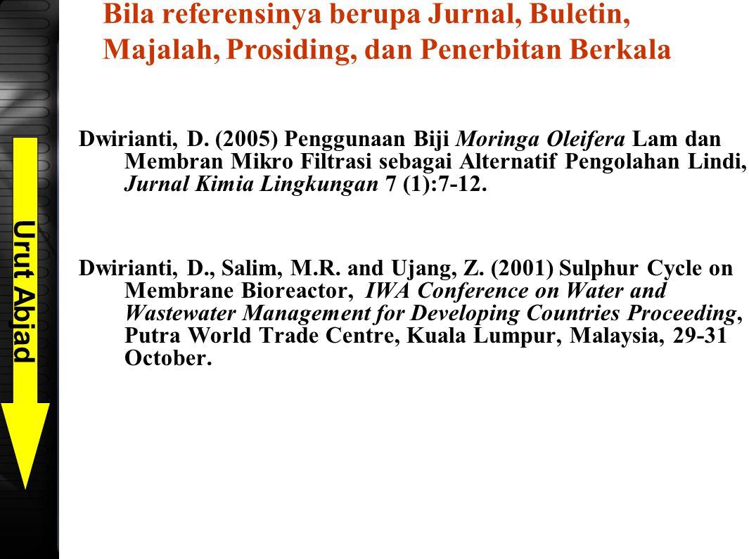 Bila referensinya berupa Jurnal, Buletin, Majalah, Prosiding, dan Penerbitan Berkala