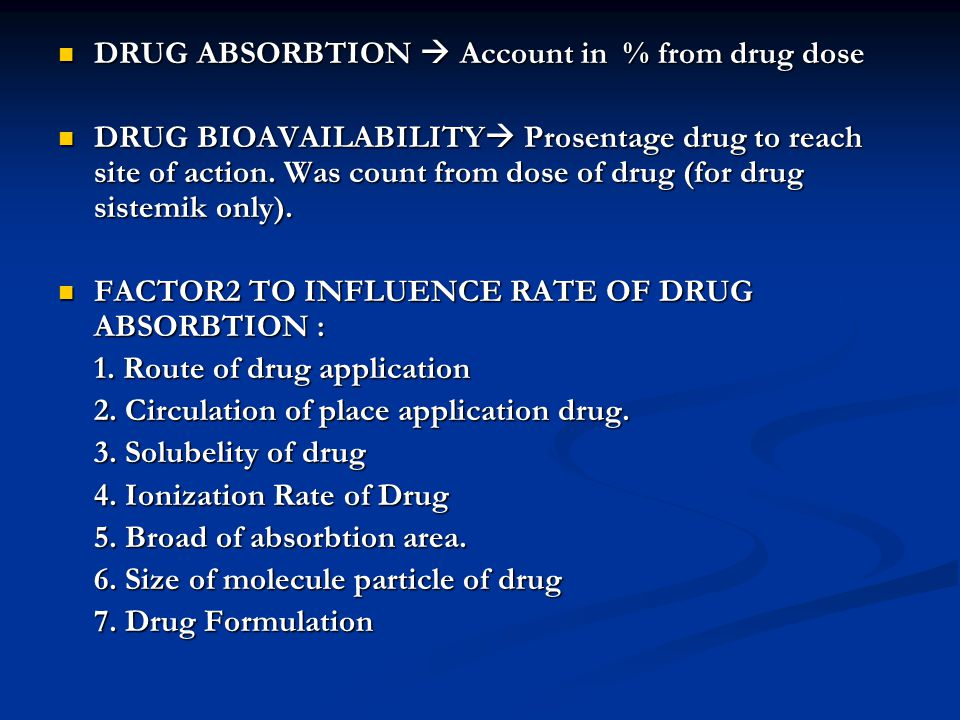 DRUG ABSORBTION  Account in % from drug dose