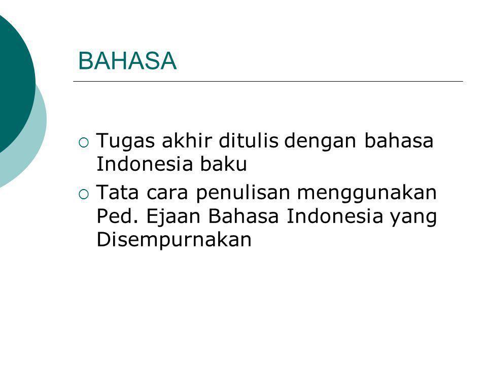 BAHASA Tugas akhir ditulis dengan bahasa Indonesia baku