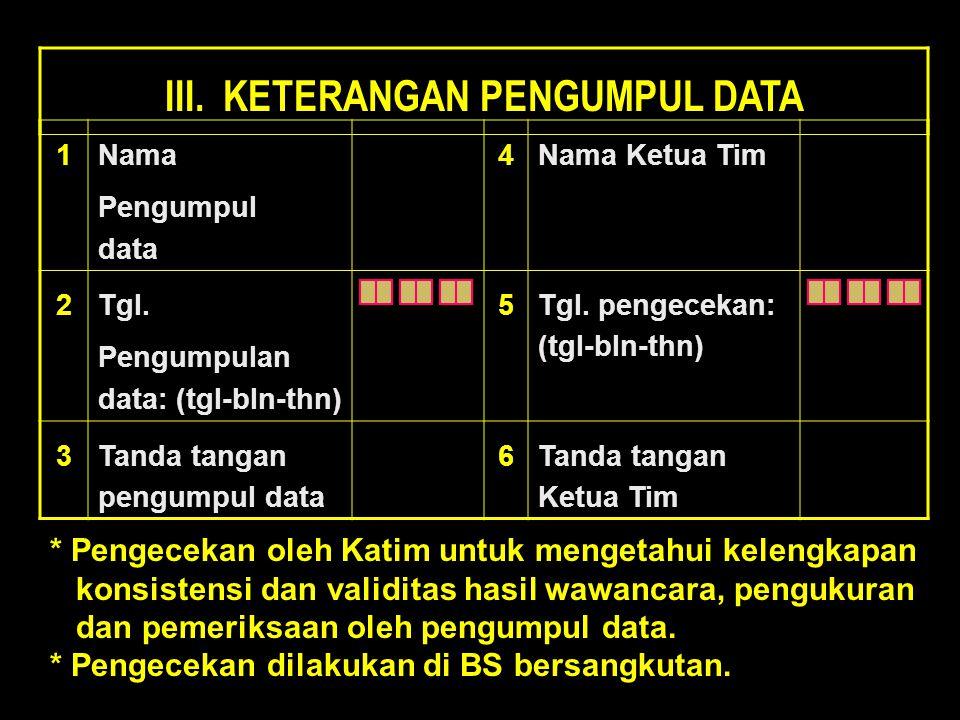 III. KETERANGAN PENGUMPUL DATA
