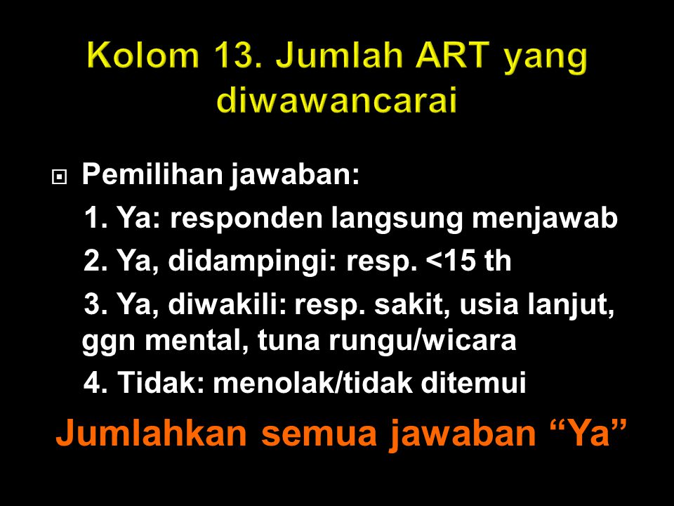 Kolom 13. Jumlah ART yang diwawancarai