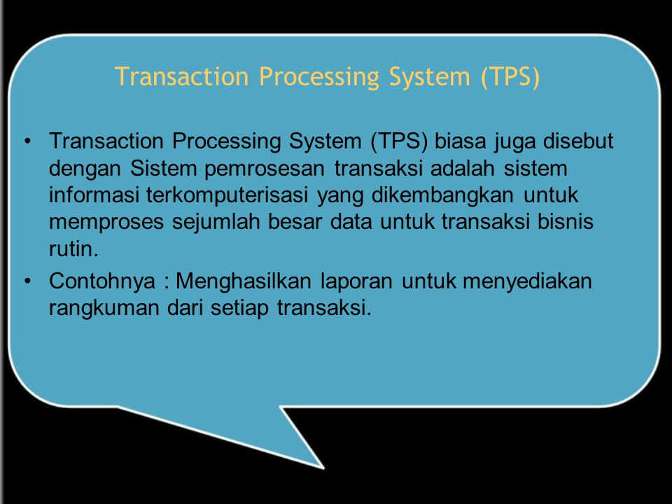Transaction Processing System (TPS)
