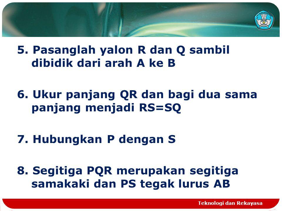 5. Pasanglah yalon R dan Q sambil dibidik dari arah A ke B 6
