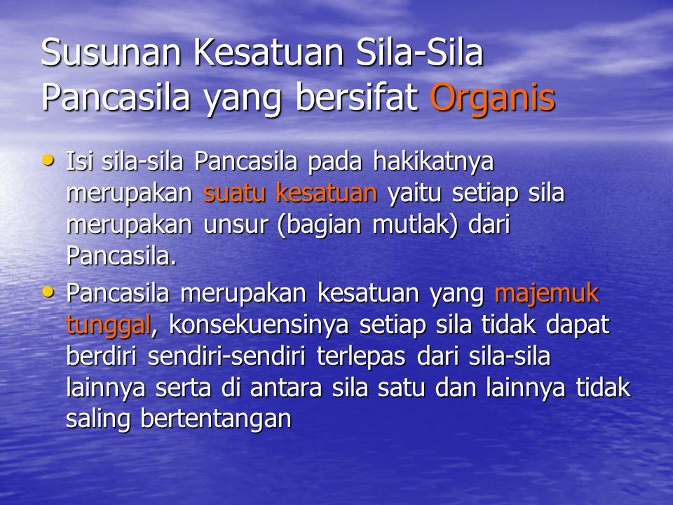 Susunan Kesatuan Sila-Sila Pancasila yang bersifat Organis