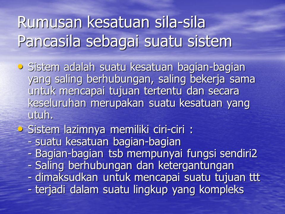 Rumusan kesatuan sila-sila Pancasila sebagai suatu sistem