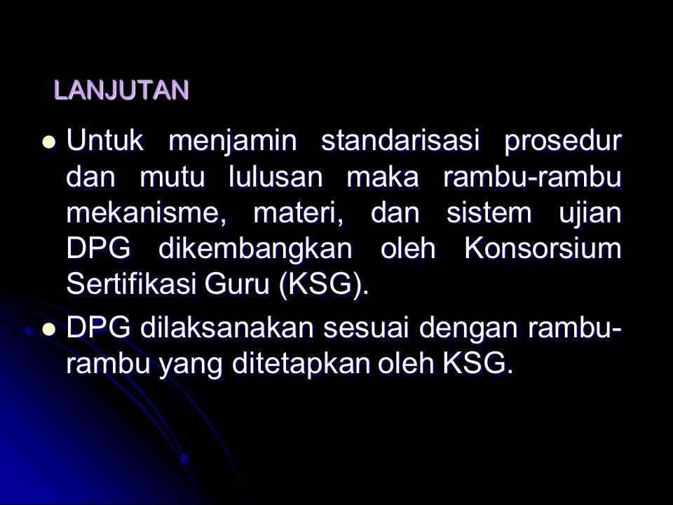 DPG dilaksanakan sesuai dengan rambu-rambu yang ditetapkan oleh KSG.