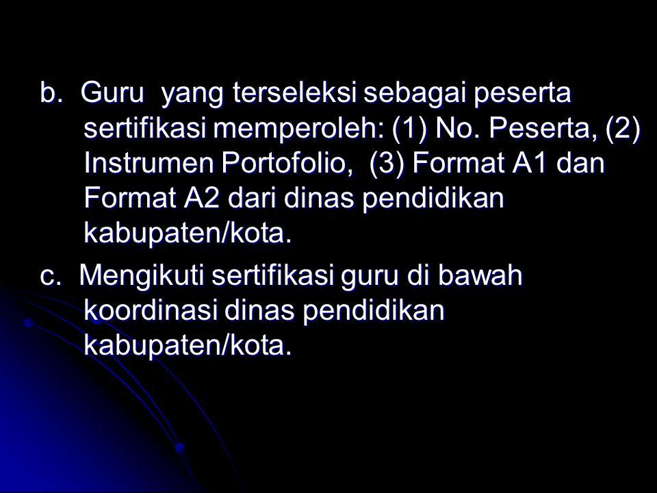 b. Guru yang terseleksi sebagai peserta sertifikasi memperoleh: (1) No