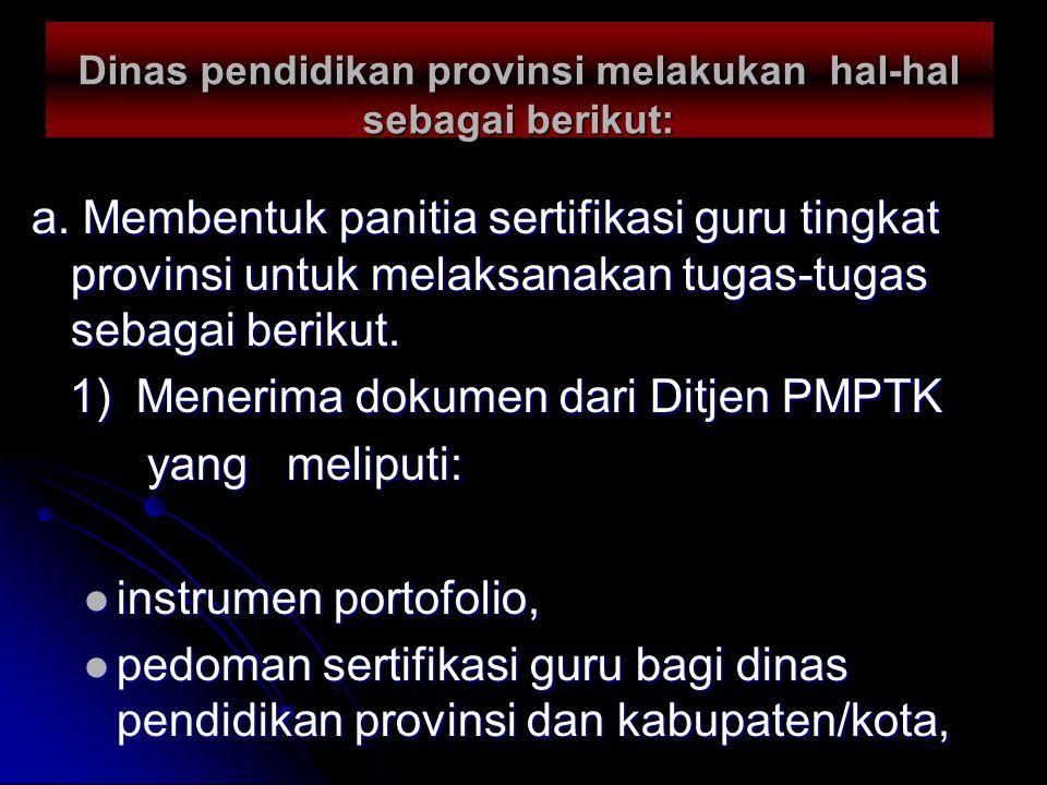 Dinas pendidikan provinsi melakukan hal-hal sebagai berikut: