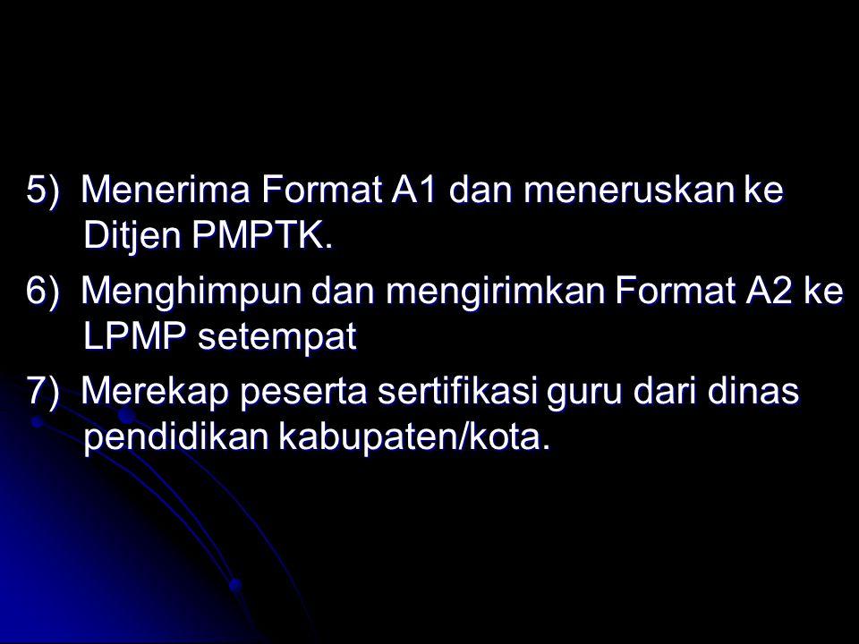 5) Menerima Format A1 dan meneruskan ke Ditjen PMPTK.