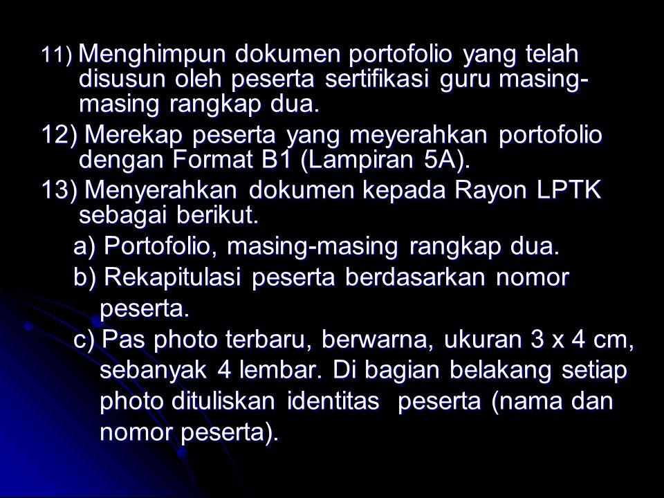 13) Menyerahkan dokumen kepada Rayon LPTK sebagai berikut.