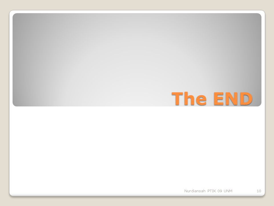 The END Nurdiansah PTIK 09 UNM