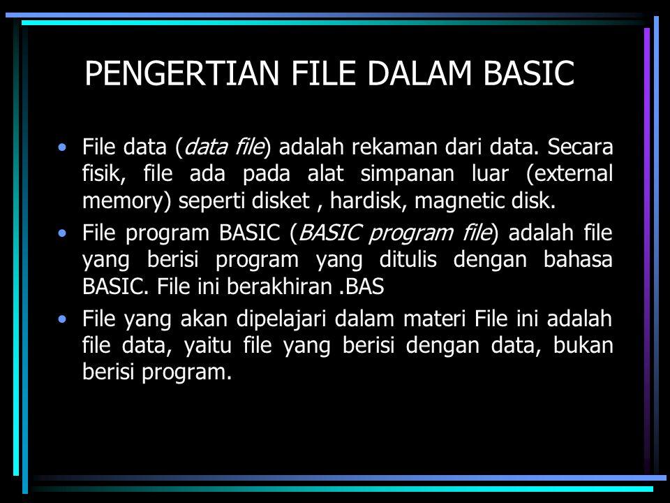 PENGERTIAN FILE DALAM BASIC