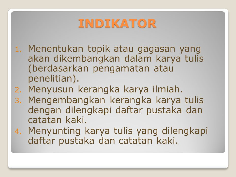 INDIKATOR Menentukan topik atau gagasan yang akan dikembangkan dalam karya tulis (berdasarkan pengamatan atau penelitian).