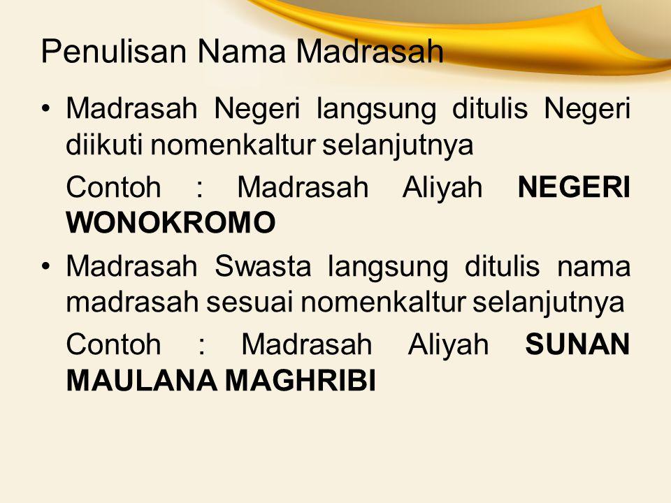 Penulisan Nama Madrasah