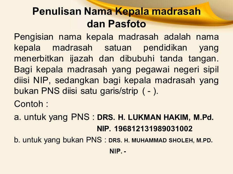 Penulisan Nama Kepala madrasah dan Pasfoto