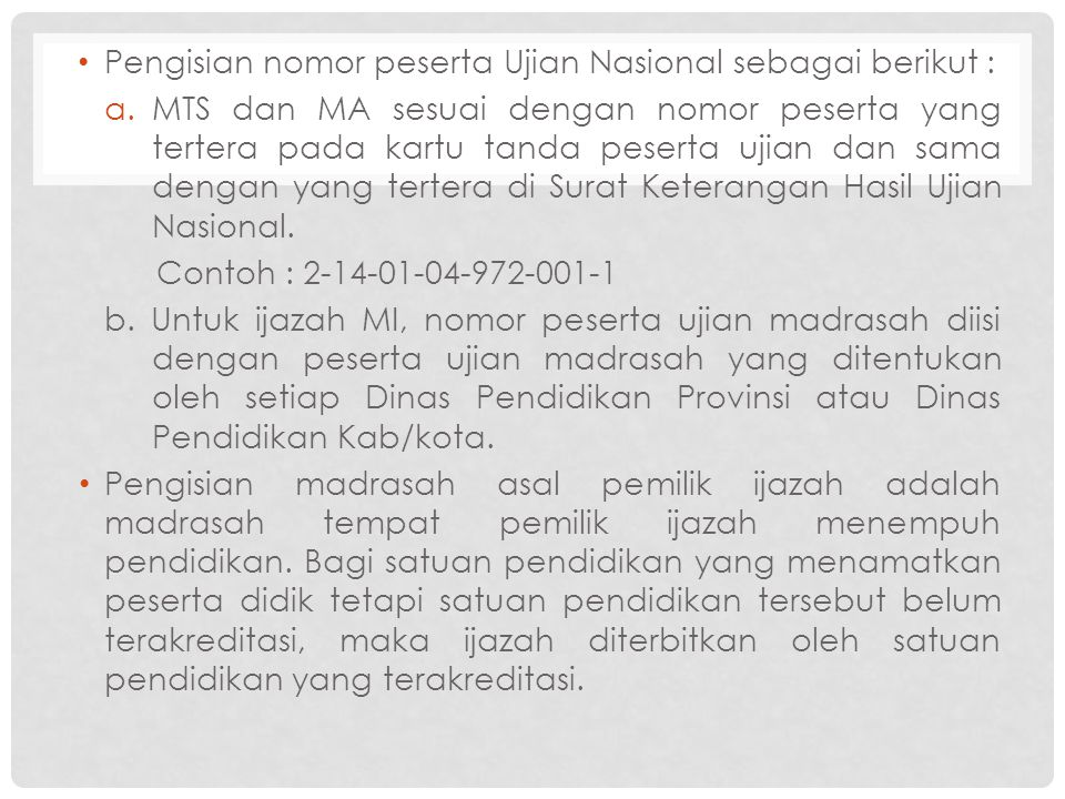 Pengisian nomor peserta Ujian Nasional sebagai berikut :