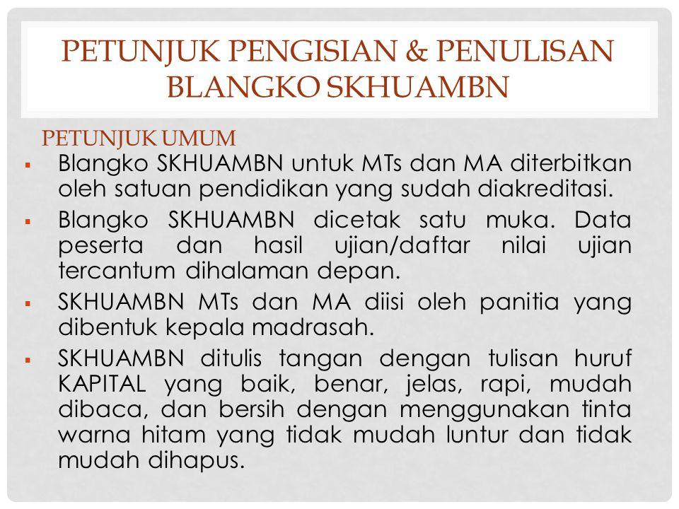Petunjuk pengisian & penulisan blangko skhuambn