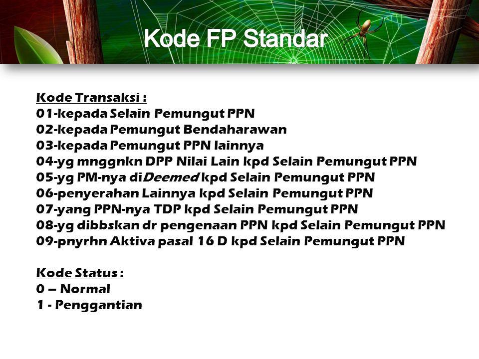 Kode FP Standar Kode Transaksi : 01-kepada Selain Pemungut PPN