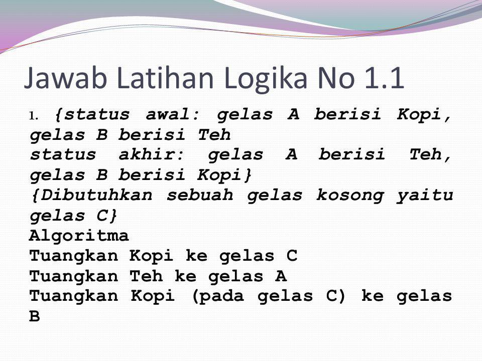 Jawab Latihan Logika No 1.1