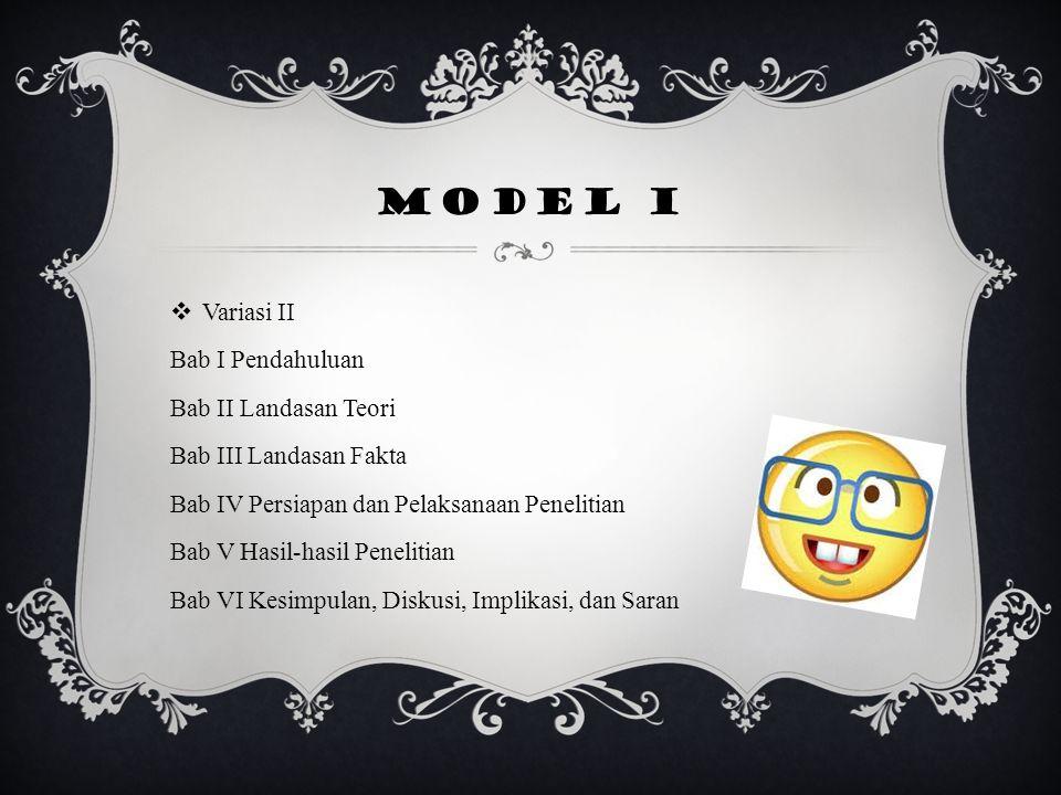 Model I Variasi II Bab I Pendahuluan Bab II Landasan Teori