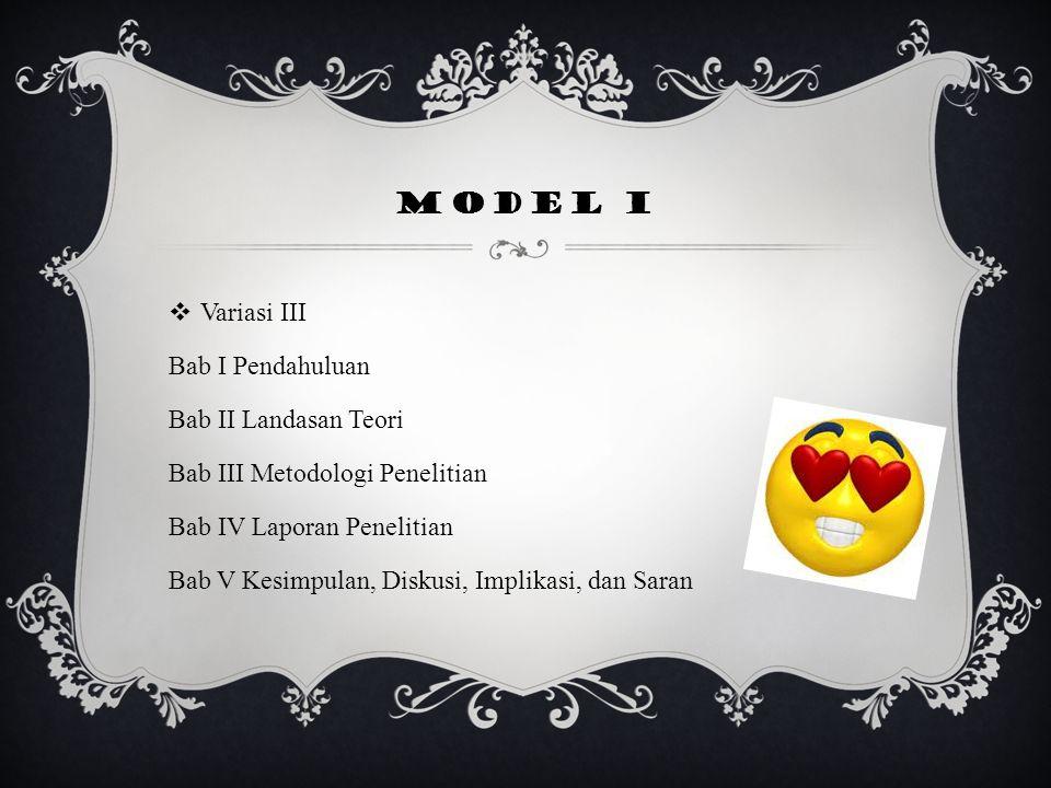 Model I Variasi III Bab I Pendahuluan Bab II Landasan Teori