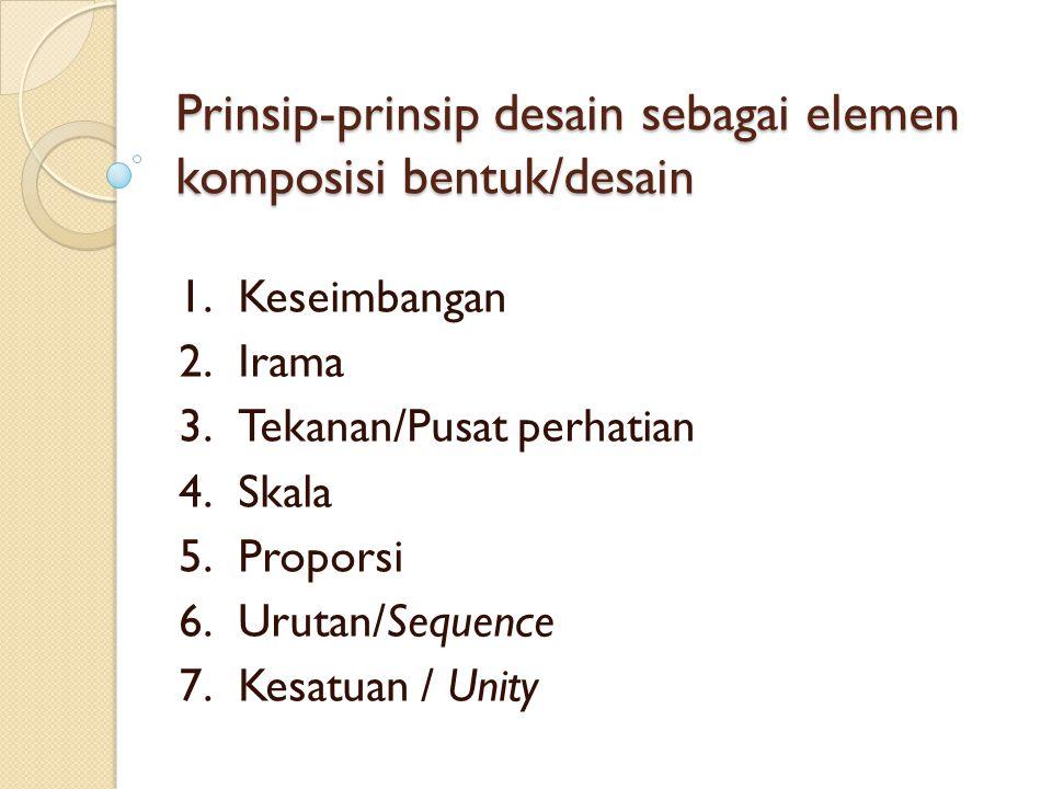 Prinsip-prinsip desain sebagai elemen komposisi bentuk/desain