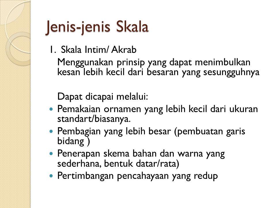 Jenis-jenis Skala 1. Skala Intim/ Akrab
