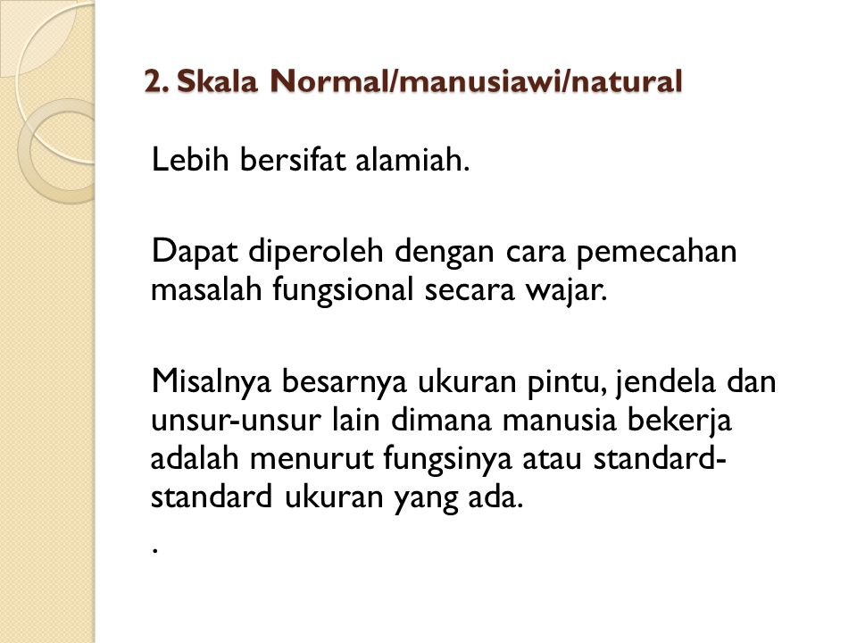 2. Skala Normal/manusiawi/natural