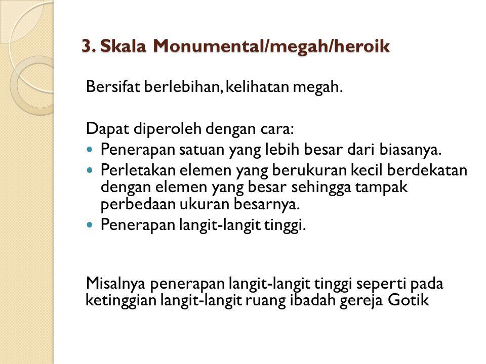 3. Skala Monumental/megah/heroik