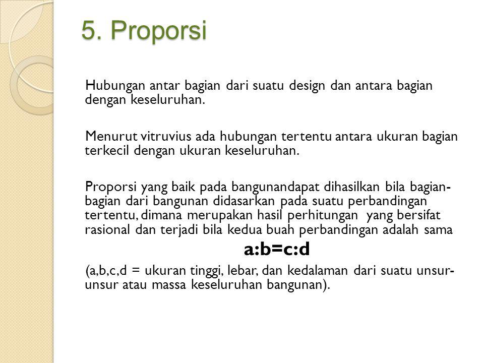 5. Proporsi Hubungan antar bagian dari suatu design dan antara bagian dengan keseluruhan.