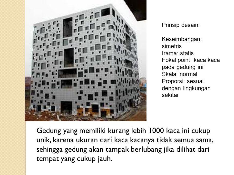 Prinsip desain: Keseimbangan: simetris. Irama: statis. Fokal point: kaca kaca pada gedung ini. Skala: normal.