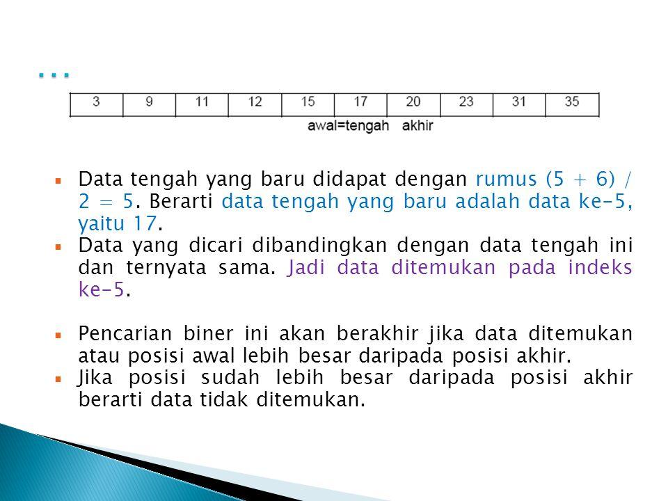 … Data tengah yang baru didapat dengan rumus (5 + 6) / 2 = 5. Berarti data tengah yang baru adalah data ke-5, yaitu 17.