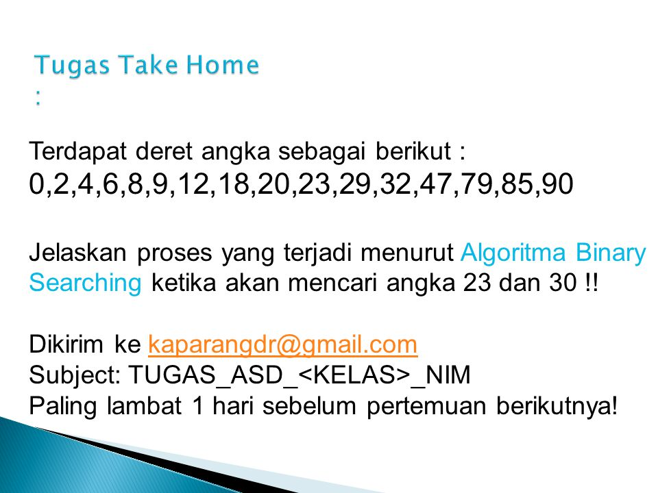 Tugas Take Home : Terdapat deret angka sebagai berikut : 0,2,4,6,8,9,12,18,20,23,29,32,47,79,85,90.