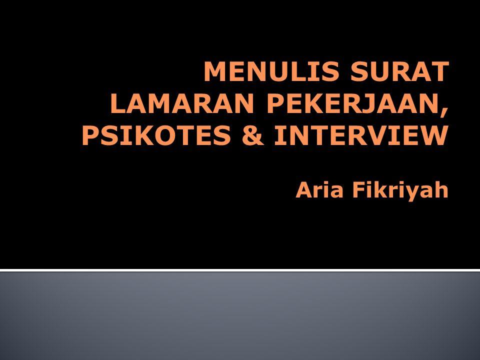 MENULIS SURAT LAMARAN PEKERJAAN, PSIKOTES & INTERVIEW