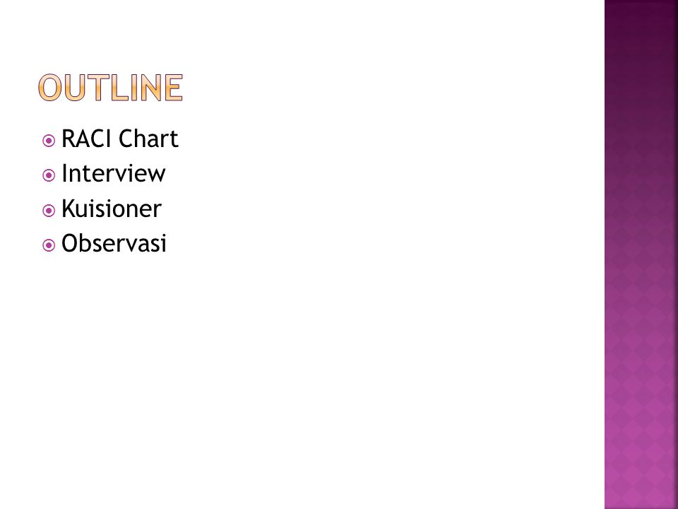 Outline RACI Chart Interview Kuisioner Observasi