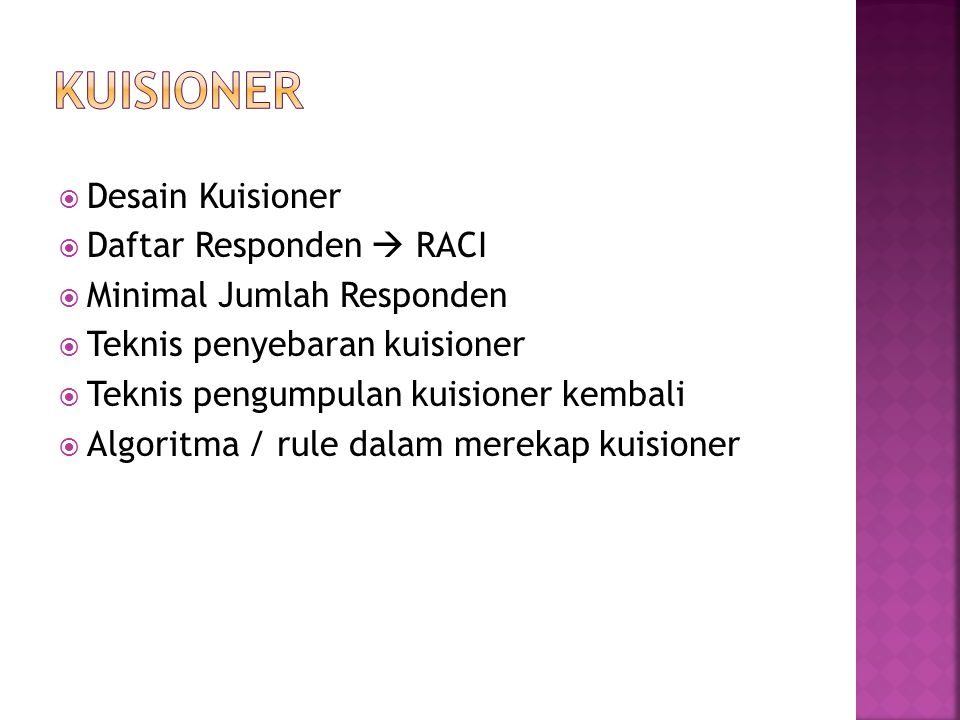 KUISIONER Desain Kuisioner Daftar Responden  RACI