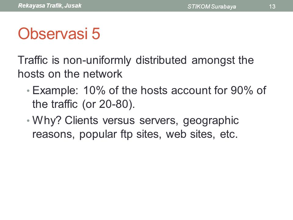 Observasi 5 Traffic is non-uniformly distributed amongst the hosts on the network.