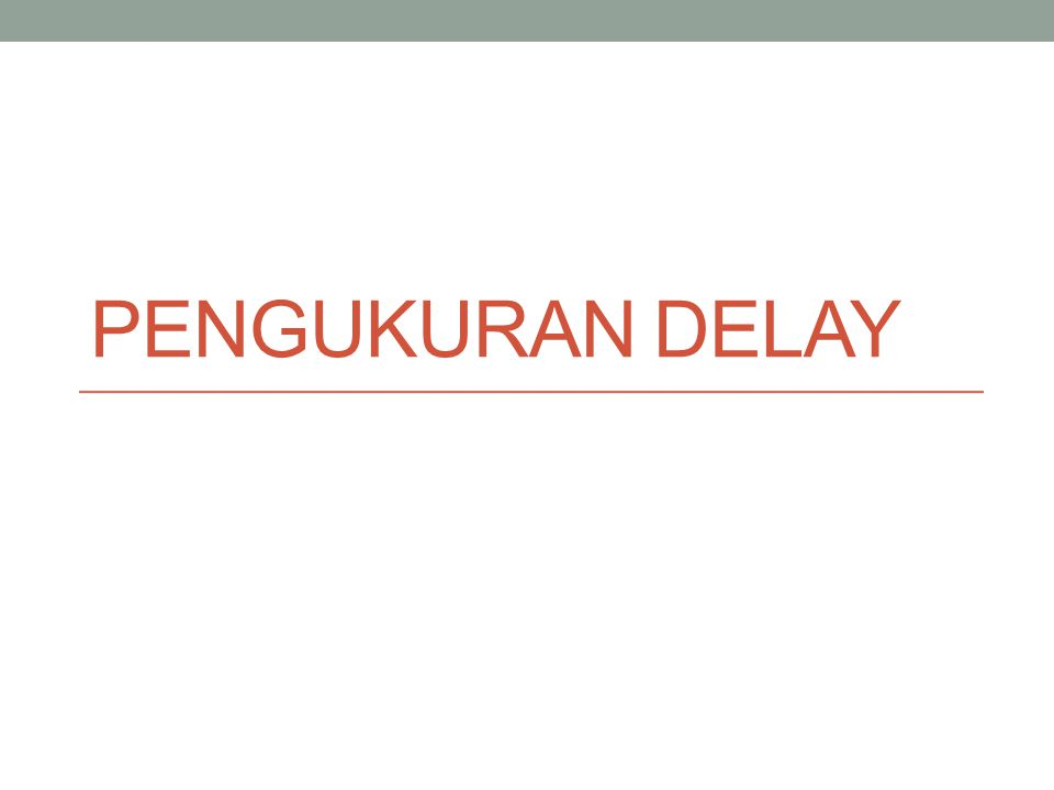 Pengukuran Delay