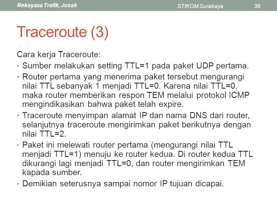 Traceroute (3) Cara kerja Traceroute: