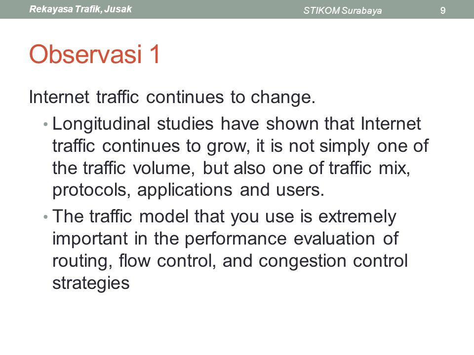Observasi 1 Internet traffic continues to change.